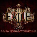 Path of Exil 2 annoncé !
