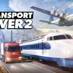 [Test] Transport Fever 2, voyager sans bouger