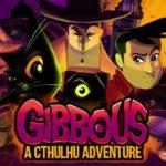 Gibbous: A Cthulhu Adventure débarque sur Switch